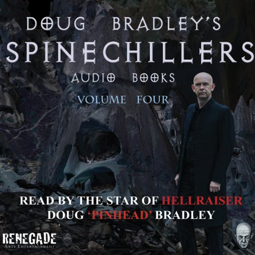 Doug Bradley's Spinechillers, Volume Four  Audiolibri