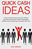 Quick Cash Ideas: 3 Ways to Make Money Fast Even Without Big Capital Investment. Ebay Dropshipping, Affiliate Launch Marketing & Playing to Get Paid (English Edition)