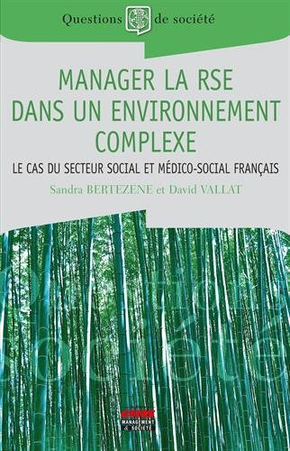 Manager la RSE dans un environnement complexe: Le cas du secteur social et médico-social français.