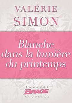 Blanche dans la lumière du printemps (Brage) par [Simon, Valérie]