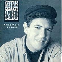 Mirame a Los Ojos by Carlos Mata (1993-07-20)