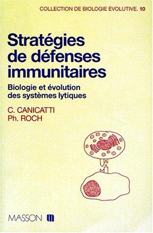 STRATEGIES DE DEFENSES IMMUNITAIRES. Biologie et évolution des systèmes lytiques