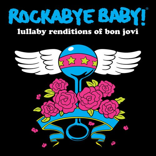 Rockabye Baby! Lullaby Renditions of Bon Jovi (Baby Lullaby Musik)