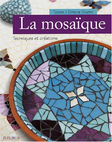 La mosaïque : Techniques et créations