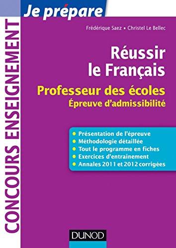 Réussir le Français : Professeur des écoles, épreuve d'admissibilité (Concours enseignement)