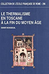 Le Thermalisme en Toscane à la fin du MoyenÂge: Les bains siennois de la fin du XIIIe siècle au début du XVIe siècle