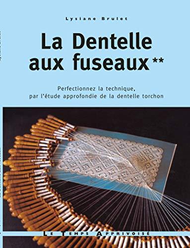 La dentelle aux fuseaux - tome 2 perfectionnez la technique par l'étude approfondie de la dentelle (02)