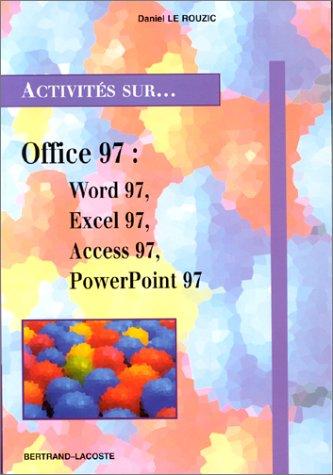 Windows 95, Word 97, Excel 97, Access 97 et PowerPoint 97 : Dix-sept fiches d'activités