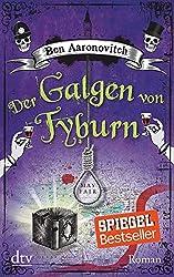 Der Galgen von Tyburn: Roman (Die Flüsse-von-London-Reihe (Peter Grant))