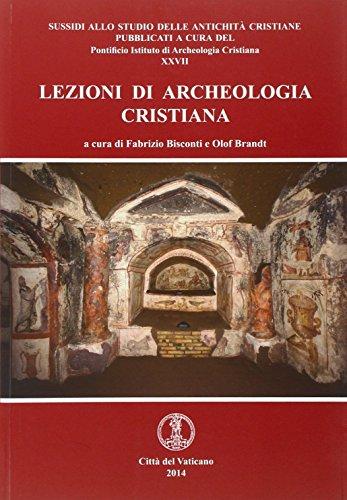 Lezioni di archeologia cristiana (Sussidi studio antichità cristiane)