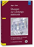 Übungen zur Leistungselektronik: 82 Übungsaufgaben mit Lösungen; 50 digitale Simulationen