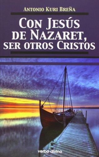 Con jesús de nazaret, ser otros cristos (Teología)