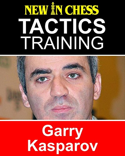 Tactics Training - Garry Kasparov: How to improve your Chess with Garry Kasparov and become a Chess Tactics Master (English Edition)