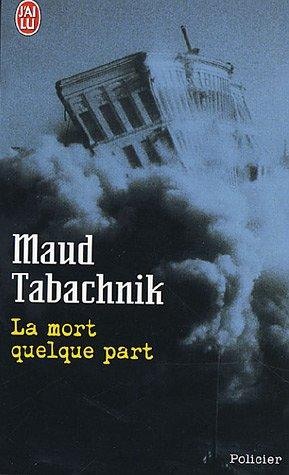 La mort quelque part par Maud Tabachnik