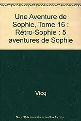 Rétro-Sophie : 5 aventures de Sophie
