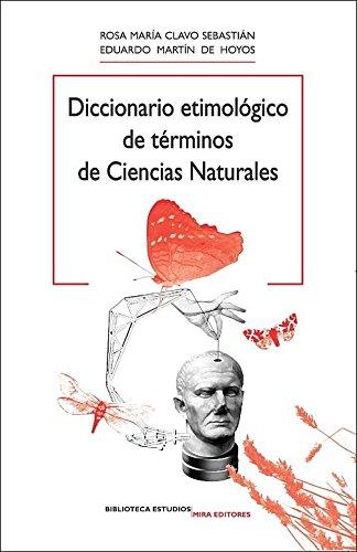 Diccionario etimológico de términos de ciencias naturales (Biblioteca Estudios) por Rosa Maria Clavo Sebastián