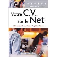 Votre CV sur le Net : Guide complet de la recherche d'emploi sur Internet