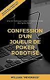 Telecharger Livres Confession d un joueur de poker robotise (PDF,EPUB,MOBI) gratuits en Francaise
