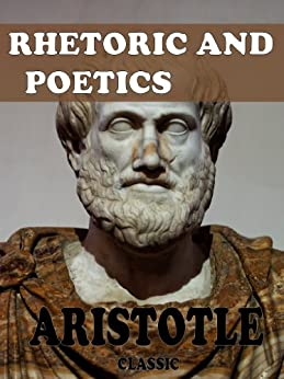 Rhetoric and Poetics (With Active Table of Contents) (English Edition) par [Aristotle]