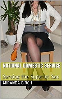 National Domestic Service: Serving the Superior Sex (Femdom Future Book 4) (English Edition) di [Birch, Miranda]