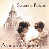 Amazing Grace by Suzanne Balcom (2004-08-02)