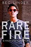 Rare Fire: A Rock Star Romance (The Saving Graces Book 3)