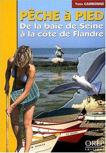 Pêche à Pied, de la Baie de Seine à la Côte de Flandre