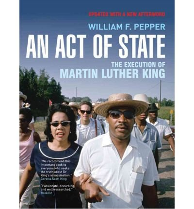 [ AN ACT OF STATE: THE EXECUTION OF MARTIN LUTHER KING (UPDATED)[ AN ACT OF STATE: THE EXECUTION OF MARTIN LUTHER KING (UPDATED) ] BY PEPPER, WILLIAM F. ( AUTHOR )APR-01-2008 PAPERBACK ] By Pepper, William F. ( Author ) Apr- 2008 [ Paperback ]