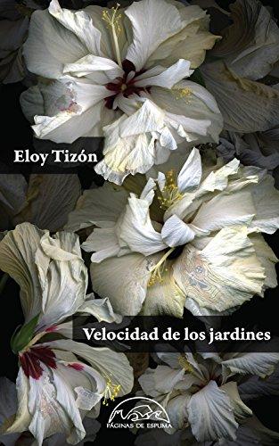 Velocidad de los jardines (Voces / Literatura nº 237) por Eloy Tizón