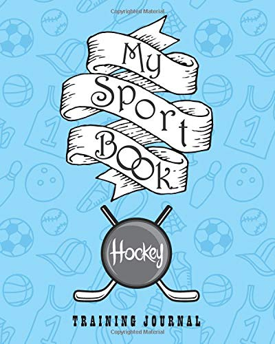 My sport book - Hockey training journal: 200 cream pages with 8