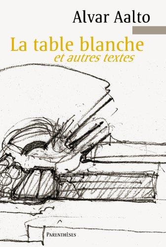 La table blanche et autres textes par Alvar Aalto