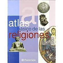 ATLAS BASICO DE LAS RELIGIONES (Atlas básicos)
