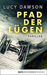 Pfad der Lügen: Thriller (German Edition)
