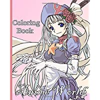 anime world coloring book: For Kids, adult,girls, and boys, with Cute Lovable Kawaii Characters In Anime, Manga Scenes,for anime lovers,Fun Japanese Cartoons and Relaxing Manga Scenes