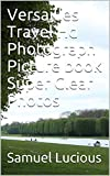 Versailles Travel Hd Photograph Picture book Super Clear Photos (English Edition)