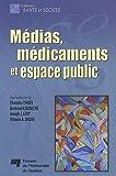 Médias, médicaments et espace public...