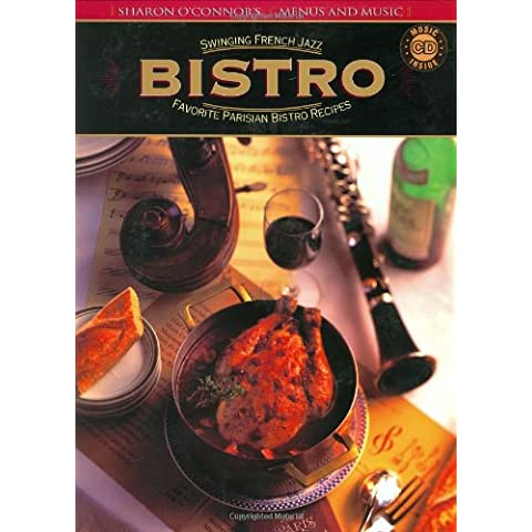 Bistro: Swinging French Jazz, Favorite Parisian Bistro Recipes