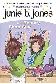 Junie B. Jones #11: Junie B. Jones Is a Beauty Shop Guy von [Park, Barbara]