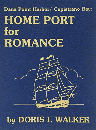 Dana Point Harbor/Capistrano Bay: Home port for romance