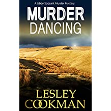 Murder Dancing: An addictive cozy mystery novel set in the village of Steeple Martin (A Libby Sarjeant Murder Mystery Book 16)