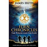 The Power and The Fury: A Supernatural Fantasy Adventure Series (Eden Chronicles Book Series 1) (English Edition)