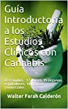 Guía Introductoria a los Estudios Clínicos con Cannabis: 42 estudios, 12 países, 15 órganos reguladores, 10 marcas comerciales