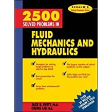 2,500 Solved Problems In Fluid Mechanics and Hydraulics (Schaum's Solved Problems Series)