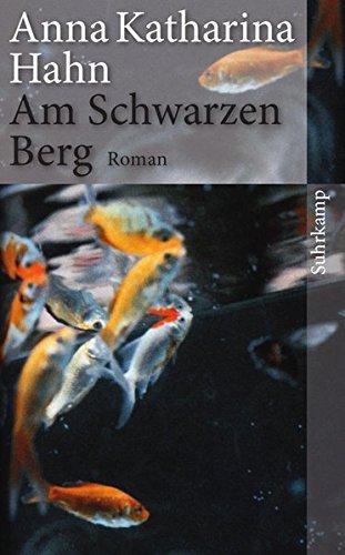 Buchseite und Rezensionen zu 'Am Schwarzen Berg' von Anna Katharina Hahn