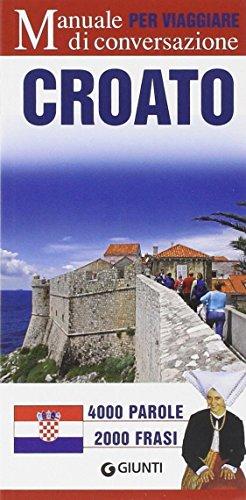 Croato per viaggiare. Manuale di conversazione. Ediz. illustrata