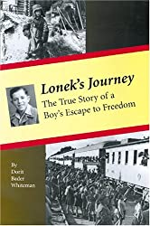 Lonek's Journey: The True Story of a Boy's Escape to Freedom by Dorit Bader Whiteman (2005-11-30)