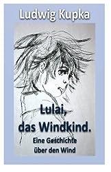 Lulai, das Windkind: Eine Geschichte vom Wind
