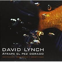 Atrapa el pez dorado (RESERVOIR BOOKS) de Lynch, David (2008) Tapa dura