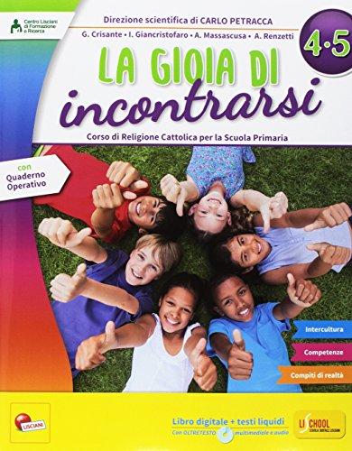 La gioia di incontrarsi. Per la Scuola elementare. Con e-book. Con espansione online: 4-5