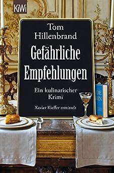 Gefährliche Empfehlungen: Ein kulinarischer Krimi. Xavier Kieffers fünfter Fall (Die Xavier-Kieffer-Krimis)